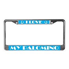 I Love My Palomino License Frame