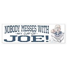 Nobody Messes with Joe Bumper Bumper Sticker