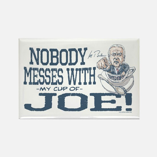 Nobody Messes with Joe Rectangle Magnet
