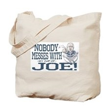 Nobody Messes with Joe Tote Bag