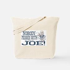 Nobody Messes with Joe Tote Bag