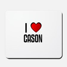 I LOVE CASON Mousepad