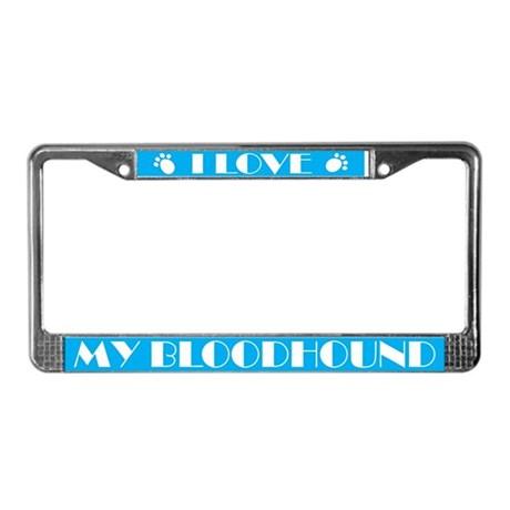I Love My Bloodhound License Frame