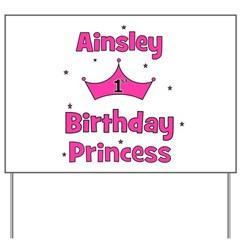 1st Birthday Princess Ainsley Yard Sign