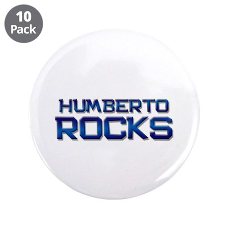 "humberto rocks 3.5"" Button (10 pack)"
