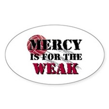 Mercy is for weak Vball Oval Decal