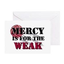 Mercy is for weak Vball Greeting Card