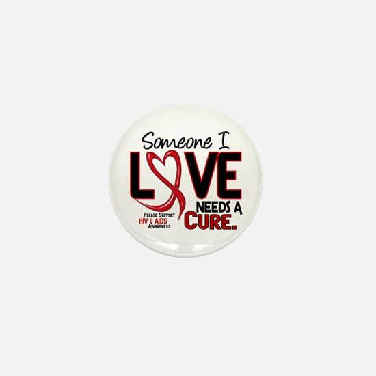 Needs A Cure 2 HIV AIDS Mini Button
