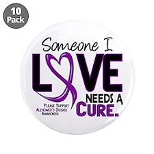 "Needs A Cure 2 ALZHEIMERS 3.5"" Button (10 pack)"