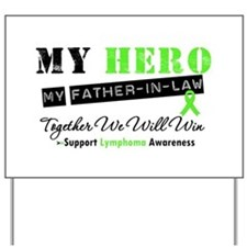 LymphomaHeroFather-in-Law Yard Sign