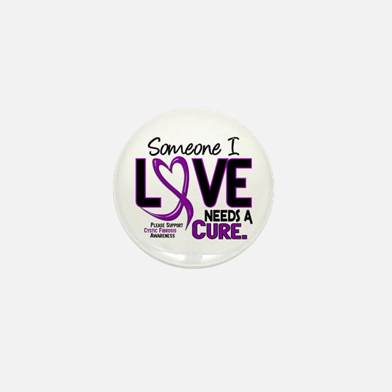 Needs A Cure 2 CYSTIC FIBROSIS Mini Button
