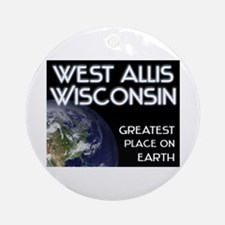 west allis wisconsin - greatest place on earth Orn