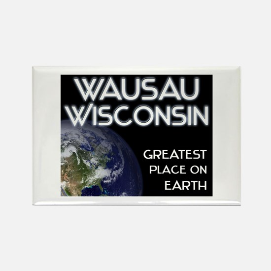 wausau wisconsin - greatest place on earth Rectang