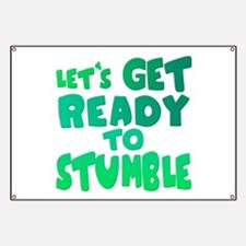 Let's Get Ready To Stumble Banner