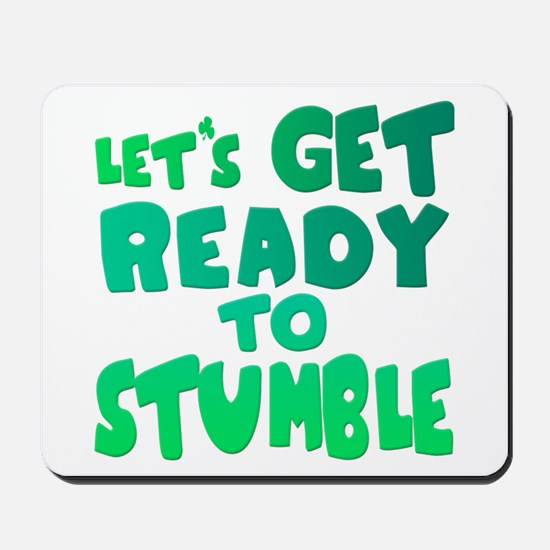 Let's Get Ready To Stumble Mousepad