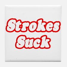"""""""Strokes Suck"""" Tile Coaster"""