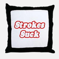 """""""Strokes Suck"""" Throw Pillow"""