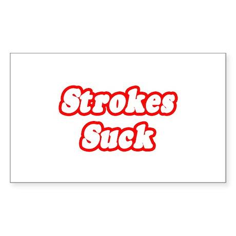 """""""Strokes Suck"""" Rectangle Sticker"""