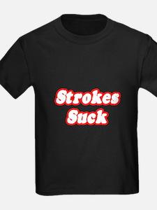 """""""Strokes Suck"""" T"""