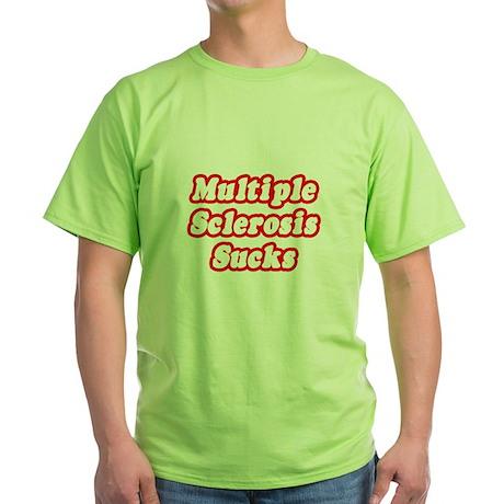 """""""Multiple Sclerosis Sucks"""" Green T-Shirt"""