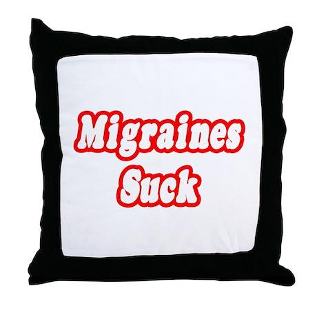 """""""Migraines Suck"""" Throw Pillow"""