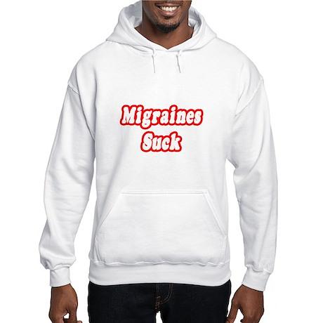 """""""Migraines Suck"""" Hooded Sweatshirt"""