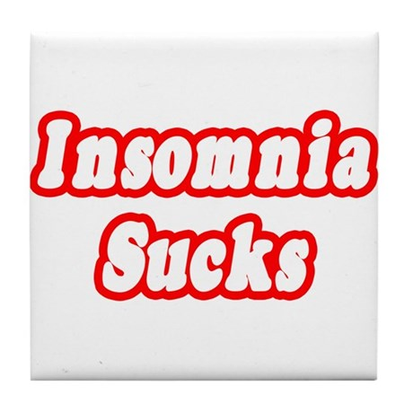 """Insomnia Sucks"" Tile Coaster"