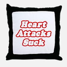 """""""Heart Attacks Suck"""" Throw Pillow"""