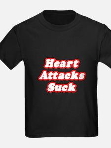 """""""Heart Attacks Suck"""" T"""