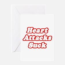 """Heart Attacks Suck"" Greeting Card"