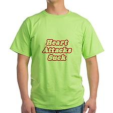 """""""Heart Attacks Suck"""" T-Shirt"""
