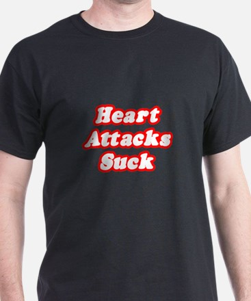 """Heart Attacks Suck"" T-Shirt"