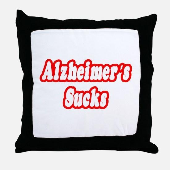 """""""Alzheimer's Sucks"""" Throw Pillow"""