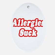 """Allergies Suck"" Oval Ornament"