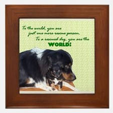 You are the world to a rescue Framed Tile