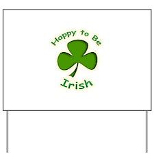 Happy to Be Irish Yard Sign