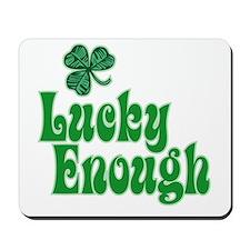 Lucky Enough! - Mousepad