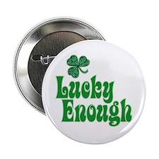 """Lucky Enough! - 2.25"""" Button"""