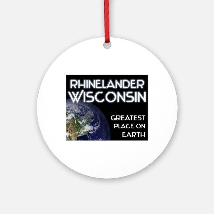 rhinelander wisconsin - greatest place on earth Or