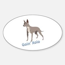 Goin' Xolo - Oval Decal