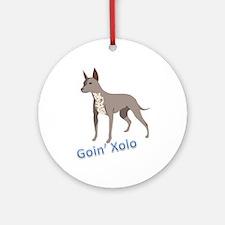 Goin' Xolo - Ornament (Round)