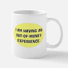 OUT OF MONEY Mug