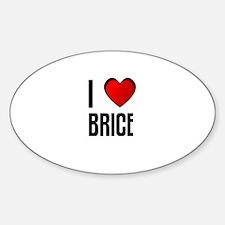 I LOVE BRICE Oval Decal