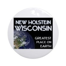 new holstein wisconsin - greatest place on earth O