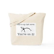 Last Nerve Tote Bag