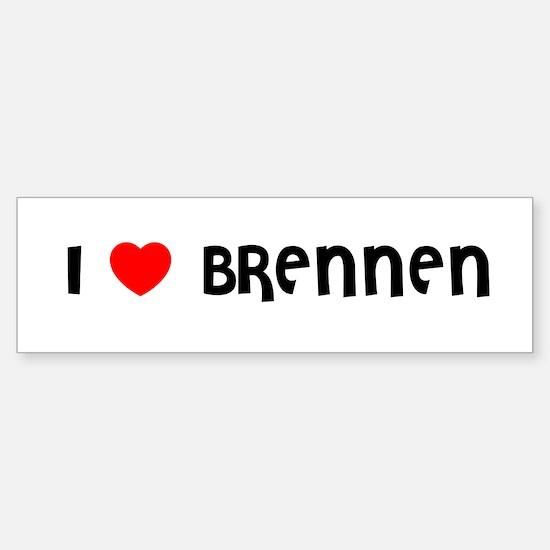 I LOVE BRENNEN Bumper Bumper Bumper Sticker