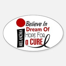 BELIEVE DREAM HOPE Melanoma Oval Decal
