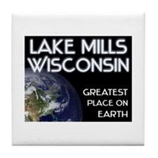 lake mills wisconsin - greatest place on earth Til