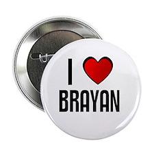"I LOVE BRAYAN 2.25"" Button (100 pack)"