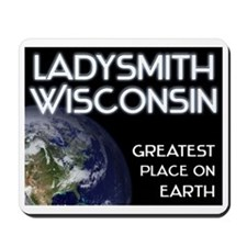 ladysmith wisconsin - greatest place on earth Mous